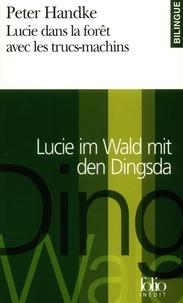 Peter Handke - Lucie dans la forêt avec les trucs-machins.