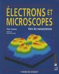 Peter Hawkes - Electrons et microscopes - Vers les nanosciences.