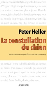 Peter Heller - La Constellation du Chien.