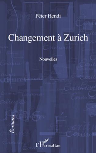 Péter Hendi - Changement à Zurich.
