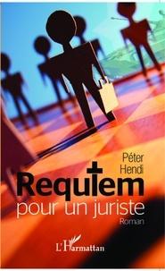 Péter Hendi - Requiem pour un juriste.