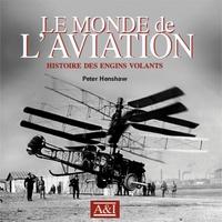Peter Henshaw - Le monde de l'aviation - Histoire des engins volants.