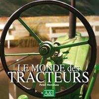 Peter Henshaw - Le monde des tracteurs.