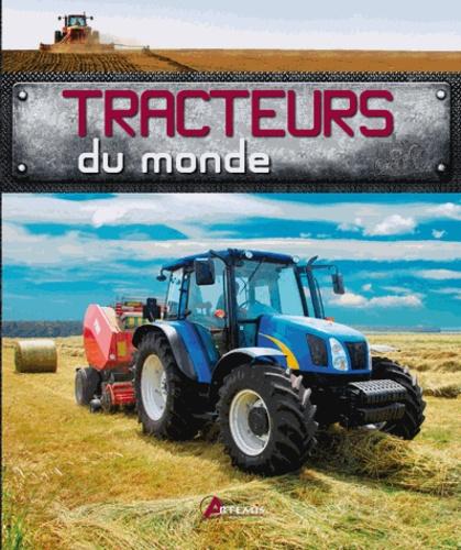 Peter Henshaw et Andrew Morland - Tracteurs du monde.