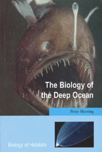 Peter Herring - The Biology of the Deep Ocean.