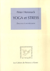 Peter Hersnack - Yoga et stress - Ebauche d'une réflexion.