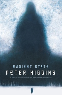 Peter Higgins - Radiant State - Book Three of The Wolfhound Century.
