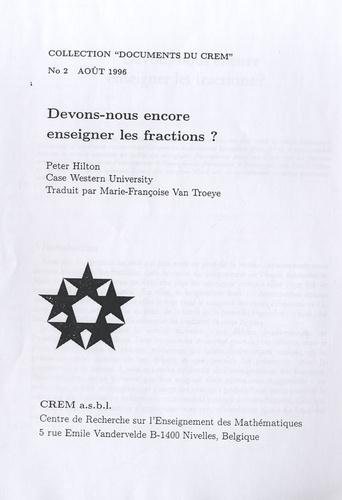 Peter Hilton - Devons-nous encore enseigner les fractions ?.