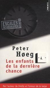 Peter Hoeg - Les enfants de la dernière chance.