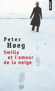 Peter Hoeg - Smilla et l'amour de la neige.