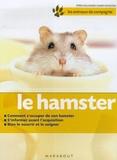 Peter Hollmann - Le hamster - Bien le soigner, Bien le nourir, Bien le comprendre.