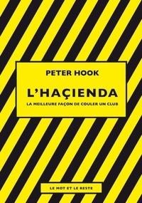 Peter Hook - L'Haçienda - La meilleure façon de couler un club.