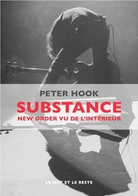 Peter Hook - Substance - New Order vu de l'intérieur.