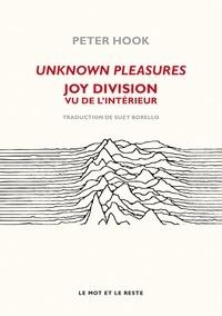 Peter Hook - Unknown pleasures - Joy Division vu de l'intérieur.