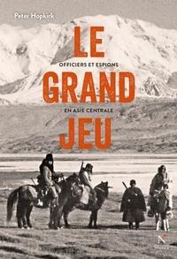 Peter Hopkirk et Gérald de Hemptinne - Le grand jeu - Officiers et espions en Asie Centrale.