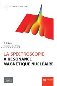 Peter Hore - La spectroscopie à résonance magnétique nucléaire.