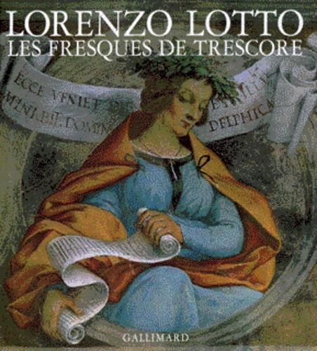 Peter Humfrey et Mauro Lucco - Lotto - Les fresques de Trescore.
