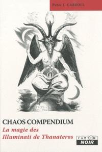 Peter J. Carroll - Chaos Compendium - La magie des Illuminati de Thanateros.