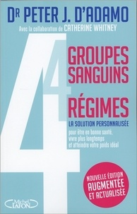 Peter-J D'Adamo - 4 groupes sanguins, 4 régimes.