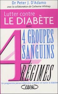 Lutter contre le diabète et accompagner son traitement - 4 Groupes sanguins, 4 Régimes.pdf