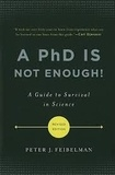 Peter J. Feibelman - A PhD Is Not Enough! - A Guide to Survival in Science.