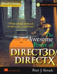 THE AWESOME POWER OF DIRECT 3D/DIRECTX. DirectX version 5.0, compact disk included - Peter-J Kovach |