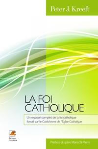 Peter J. Kreeft - La foi catholique.