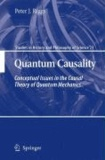 Peter J. Riggs - Quantum Causality - Conceptual Issues in the Causal Theory of Quantum Mechanics.