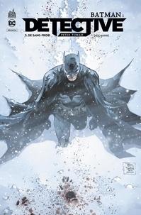 Peter J. Tomasi et Doug Mahnke - Batman : Detective Tome 3 : De sang-froid.