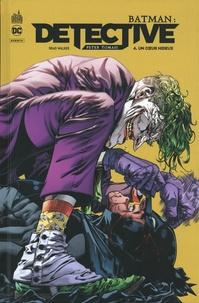Peter J. Tomasi et Brad Walker - Batman : Detective Tome 4 : Un coeur hideux.
