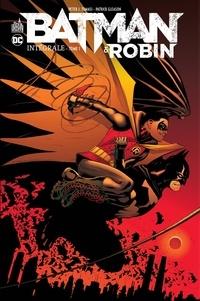 Peter J. Tomasi et Patrick Gleason - Batman & Robin Intégrale Tome 1 : .