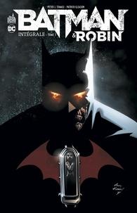 Peter J. Tomasi et Patrick Gleason - Batman & Robin Intégrale Tome 3 : .
