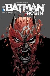 Peter J. Tomasi - Batman & Robin Tome 4 : Requiem.