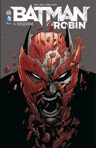 Peter J. Tomasi et Patrick Gleason - Batman & Robin - Tome 4 - Requiem.