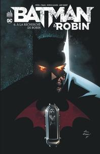 Téléchargez un livre pour allumer le feu Batman & Robin Tome 6