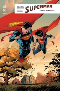 Peter J. Tomasi et Patrick Gleason - Superman Rebirth Tome 5 : Point de rupture.