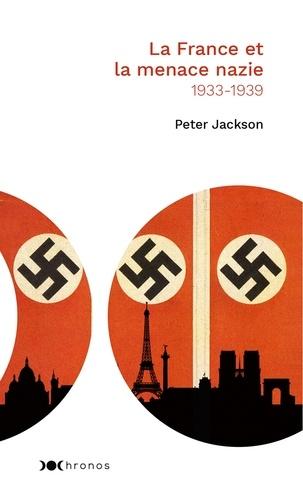La France et la menace nazie. 1933-1939