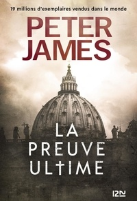 Peter James - La preuve ultime.