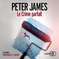 Peter James et Raphaëlle Dedourge - Le crime parfait.