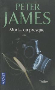 Peter James - Mort... ou presque.
