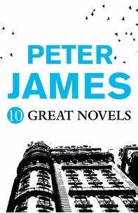 Peter James - Peter James - 10 GREAT NOVELS.