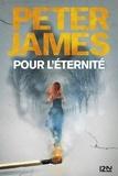 Peter James - Pour l'éternité.