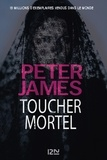 Peter James - Toucher mortel.