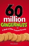Peter Janssen - 60 Million Gingernuts - A Book of New Zealand Records.