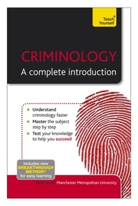 Peter Joyce et Wendy Laverick - Criminology: A Complete Introduction: Teach Yourself.