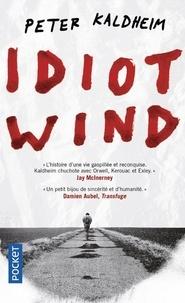 Peter Kaldheim - Idiot wind.
