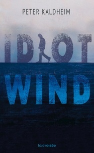 Peter Kaldheim - Idiot Wind.