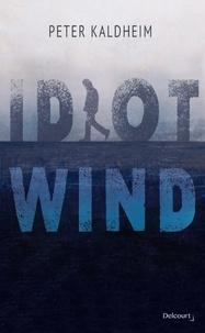 Ebook gratuit ebook téléchargements Idiot Wind PDF iBook CHM (Litterature Francaise) 9782413029540