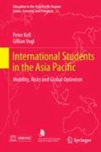 Peter Kell et Gillian Vogl - International Students in the Asia Pacific - Mobility, Risks and Global Optimism.