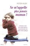 Peter Kilby - Ne m'appelle plus jamais maman !.